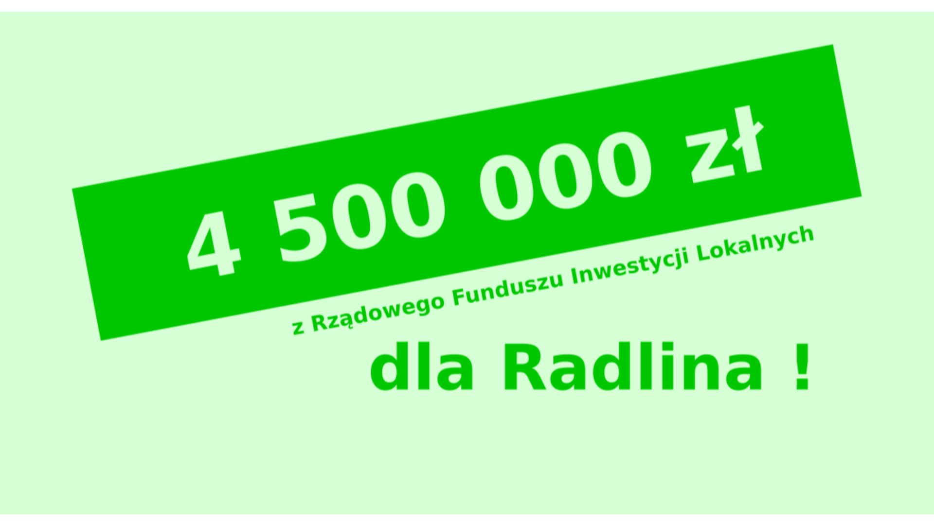 4,5 mln zł trafi do Radlina!